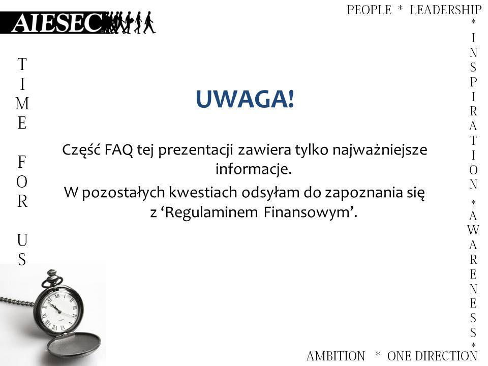 UWAGA. Część FAQ tej prezentacji zawiera tylko najważniejsze informacje.