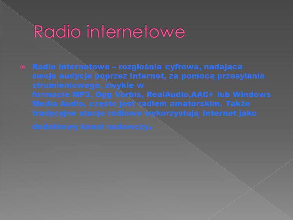  W roku 1993 rozpoczęło działalność pierwsze radio internetowe.