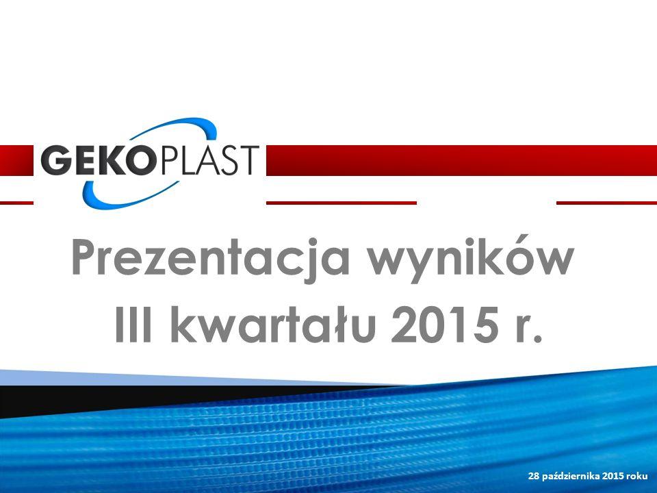 28 października 2015 roku Prezentacja wyników III kwartału 2015 r.