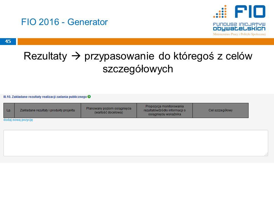 FIO 2016 - Generator Rezultaty  przypasowanie do któregoś z celów szczegółowych 45