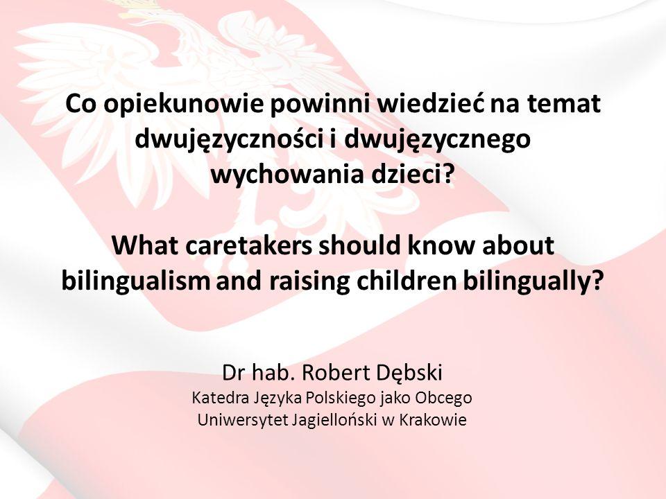 Przesądy i nieporozumienia związane z dwujęzycznością Some myths and misunderstandings related to bilingualism