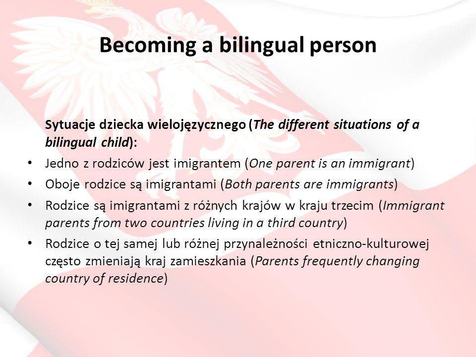 Obserwuje się umiejętność oddzielania obu języków w zależności od języka interlokutora wśród dzieci 2-3 letnich (De Houwer, 2006) (2-3 y.o.