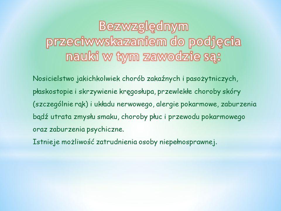 Nosicielstwo jakichkolwiek chorób zakaźnych i pasożytniczych, płaskostopie i skrzywienie kręgosłupa, przewlekłe choroby skóry (szczególnie rąk) i ukła