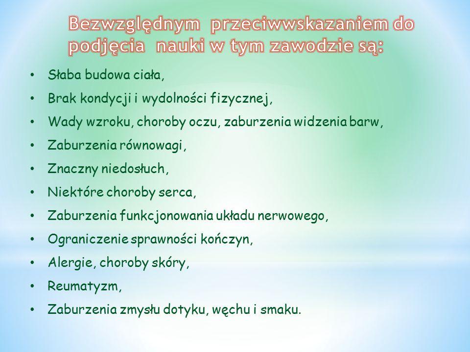 Słaba budowa ciała, Brak kondycji i wydolności fizycznej, Wady wzroku, choroby oczu, zaburzenia widzenia barw, Zaburzenia równowagi, Znaczny niedosłuch, Niektóre choroby serca, Zaburzenia funkcjonowania układu nerwowego, Ograniczenie sprawności kończyn, Alergie, choroby skóry, Reumatyzm, Zaburzenia zmysłu dotyku, węchu i smaku.
