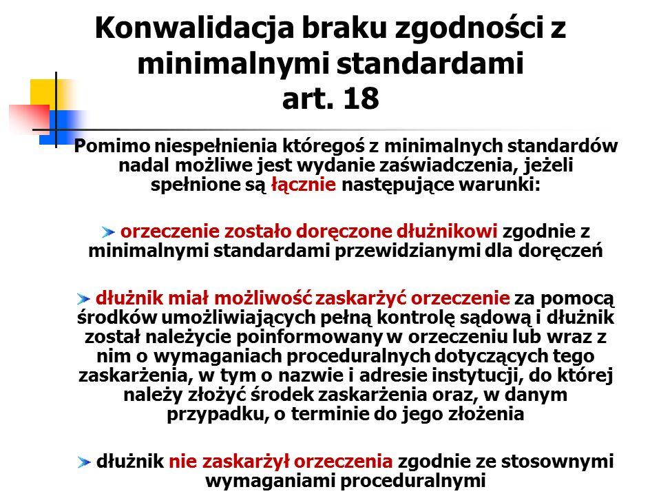 Konwalidacja braku zgodności z minimalnymi standardami art. 18 Pomimo niespełnienia któregoś z minimalnych standardów nadal możliwe jest wydanie zaświ