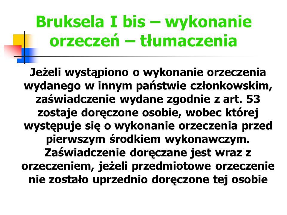 Bruksela I bis – wykonanie orzeczeń – tłumaczenia Jeżeli wystąpiono o wykonanie orzeczenia wydanego w innym państwie członkowskim, zaświadczenie wydan