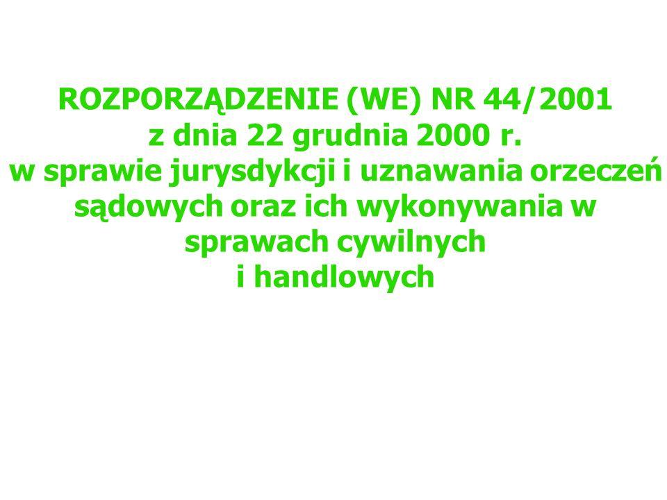 ROZPORZĄDZENIE (WE) NR 44/2001 z dnia 22 grudnia 2000 r. w sprawie jurysdykcji i uznawania orzeczeń sądowych oraz ich wykonywania w sprawach cywilnych