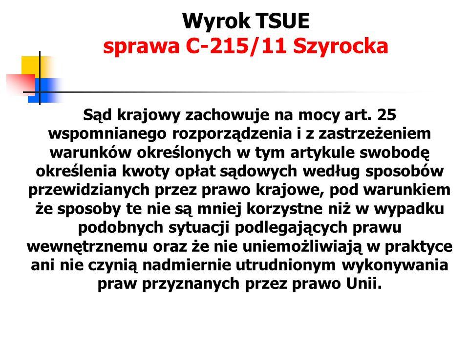 Wyrok TSUE sprawa C-215/11 Szyrocka Sąd krajowy zachowuje na mocy art. 25 wspomnianego rozporządzenia i z zastrzeżeniem warunków określonych w tym art