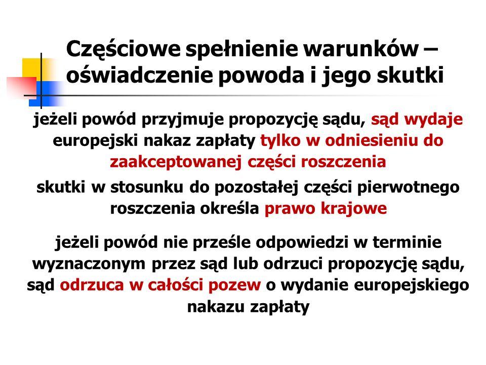 Częściowe spełnienie warunków – oświadczenie powoda i jego skutki jeżeli powód przyjmuje propozycję sądu, sąd wydaje europejski nakaz zapłaty tylko w