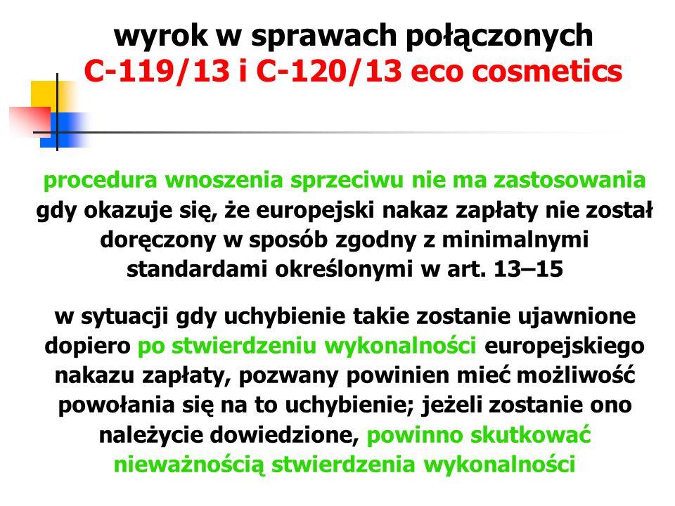 wyrok w sprawach połączonych C ‑ 119/13 i C ‑ 120/13 eco cosmetics procedura wnoszenia sprzeciwu nie ma zastosowania gdy okazuje się, że europejski na