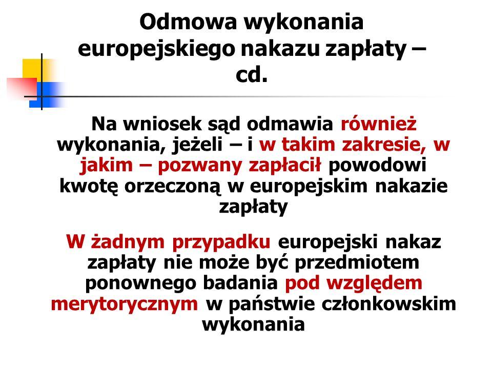 Odmowa wykonania europejskiego nakazu zapłaty – cd. Na wniosek sąd odmawia również wykonania, jeżeli – i w takim zakresie, w jakim – pozwany zapłacił