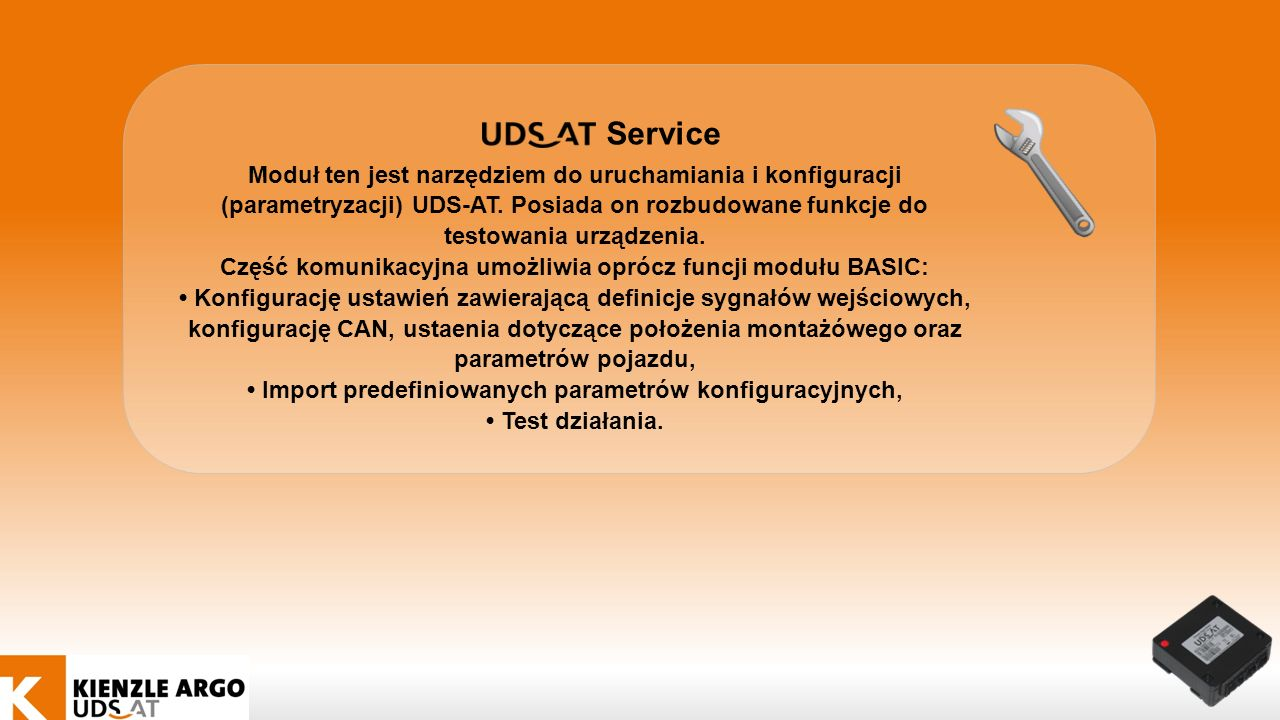 Service Moduł ten jest narzędziem do uruchamiania i konfiguracji (parametryzacji) UDS-AT. Posiada on rozbudowane funkcje do testowania urządzenia. Czę