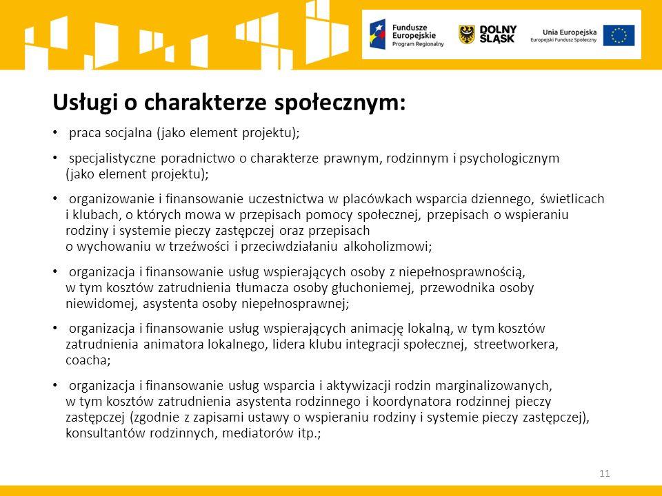 Usługi o charakterze społecznym: praca socjalna (jako element projektu); specjalistyczne poradnictwo o charakterze prawnym, rodzinnym i psychologiczny