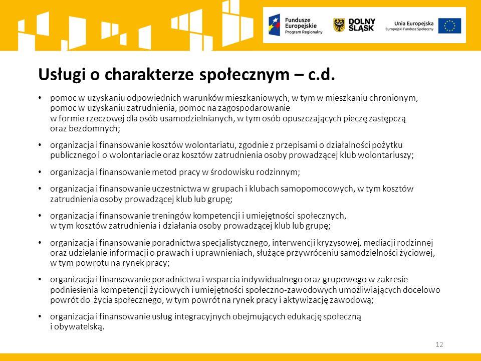 Usługi o charakterze społecznym – c.d. pomoc w uzyskaniu odpowiednich warunków mieszkaniowych, w tym w mieszkaniu chronionym, pomoc w uzyskaniu zatrud