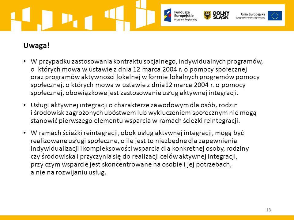 Uwaga! W przypadku zastosowania kontraktu socjalnego, indywidualnych programów, o których mowa w ustawie z dnia 12 marca 2004 r. o pomocy społecznej o