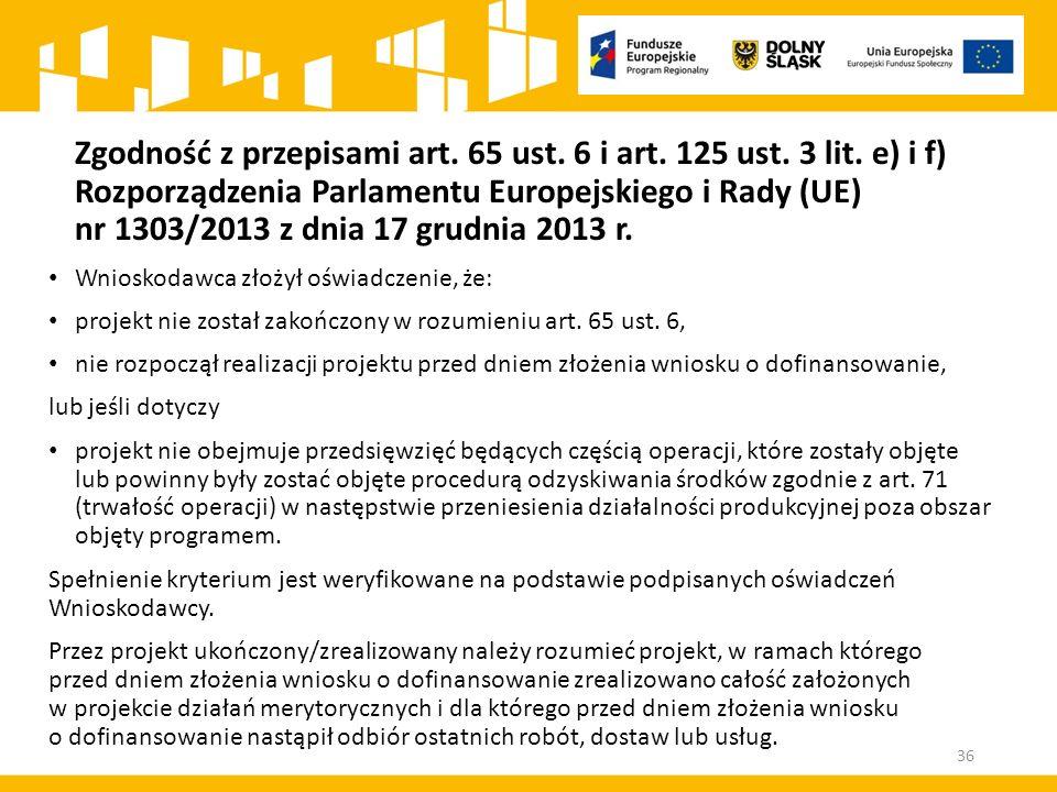 Zgodność z przepisami art. 65 ust. 6 i art. 125 ust. 3 lit. e) i f) Rozporządzenia Parlamentu Europejskiego i Rady (UE) nr 1303/2013 z dnia 17 grudnia