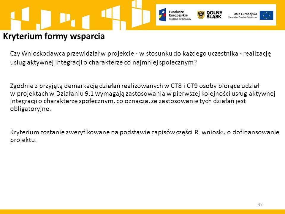 Kryterium formy wsparcia Czy Wnioskodawca przewidział w projekcie - w stosunku do każdego uczestnika - realizację usług aktywnej integracji o charakterze co najmniej społecznym.