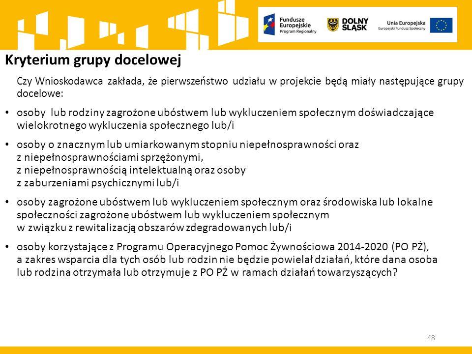 Kryterium grupy docelowej Czy Wnioskodawca zakłada, że pierwszeństwo udziału w projekcie będą miały następujące grupy docelowe: osoby lub rodziny zagr