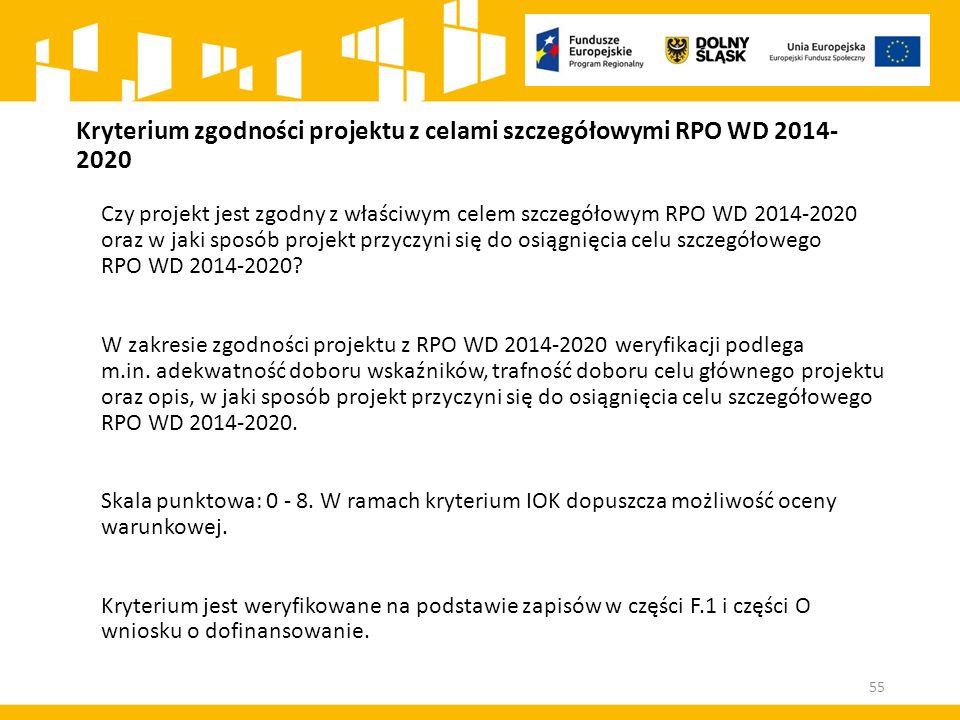 Kryterium zgodności projektu z celami szczegółowymi RPO WD 2014- 2020 Czy projekt jest zgodny z właściwym celem szczegółowym RPO WD 2014-2020 oraz w j