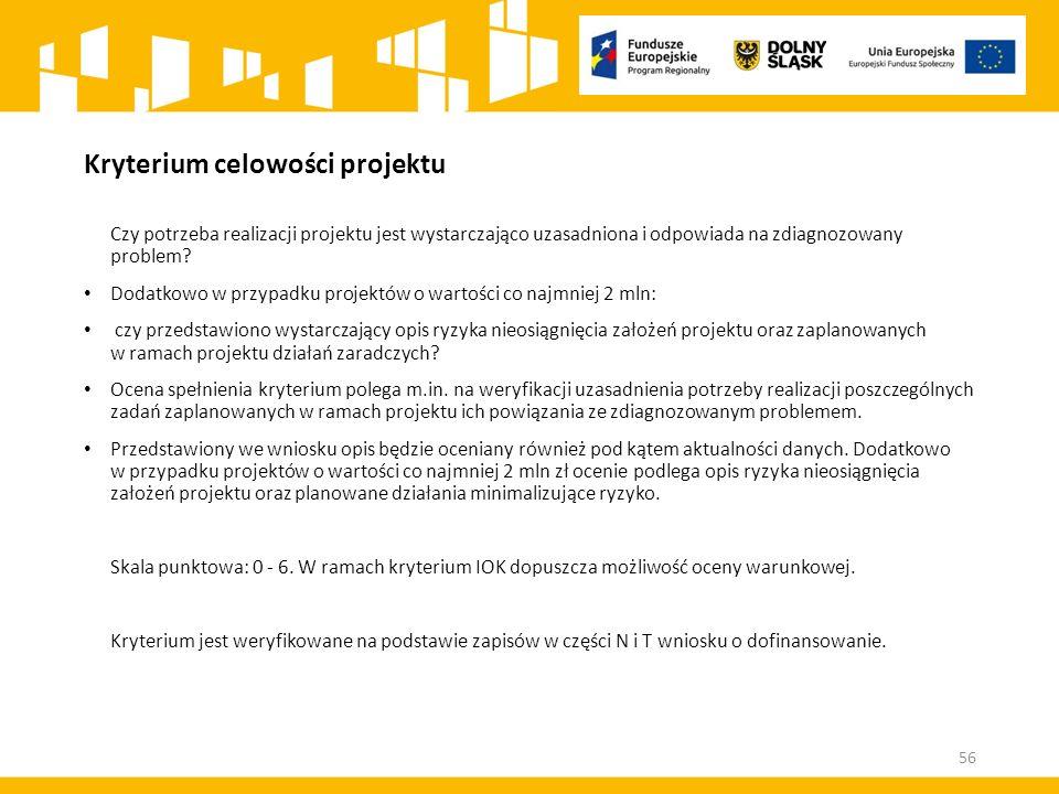 Kryterium celowości projektu Czy potrzeba realizacji projektu jest wystarczająco uzasadniona i odpowiada na zdiagnozowany problem? Dodatkowo w przypad