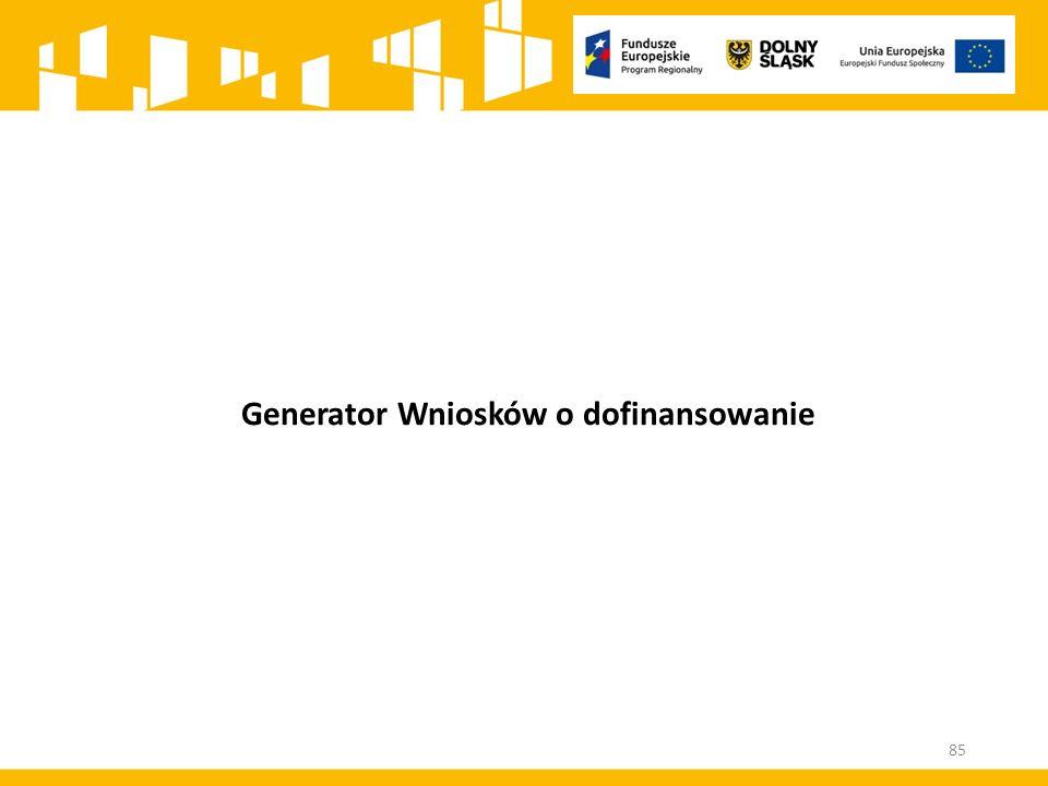 Generator Wniosków o dofinansowanie 85