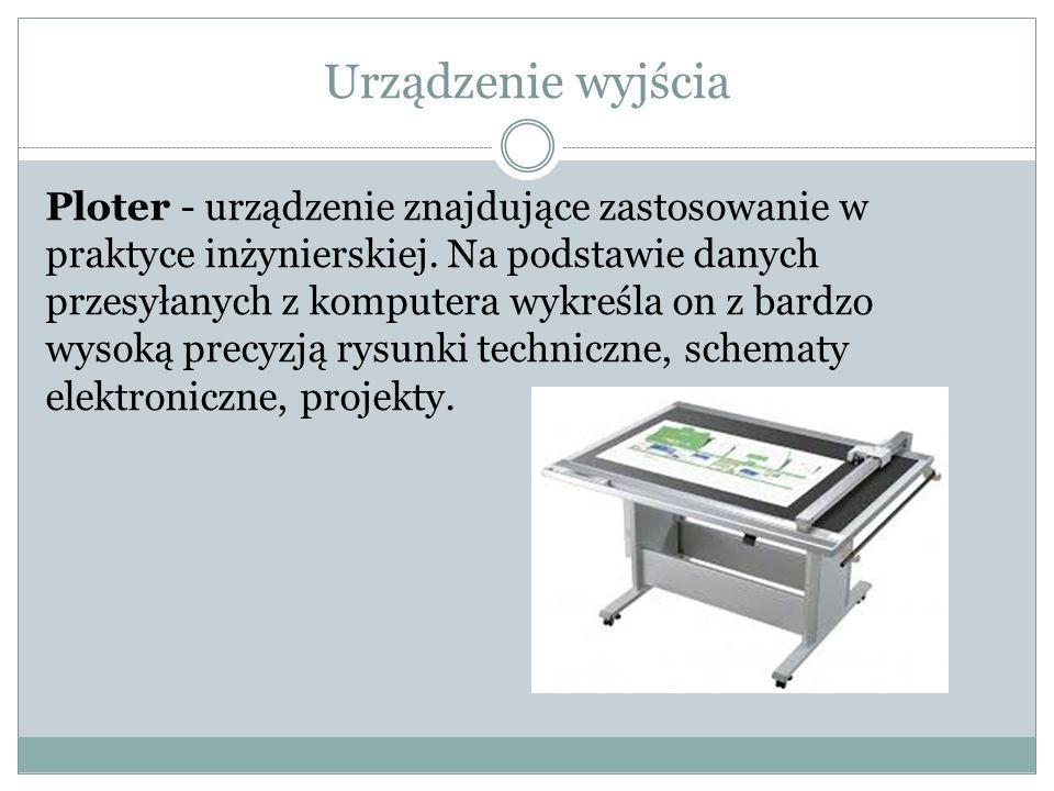 Urządzenie wyjścia Ploter - urządzenie znajdujące zastosowanie w praktyce inżynierskiej. Na podstawie danych przesyłanych z komputera wykreśla on z ba