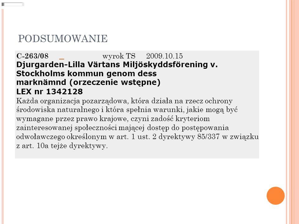 PODSUMOWANIE C-263/08 wyrok TS2009.10.15 Djurgarden-Lilla Värtans Miljöskyddsförening v.