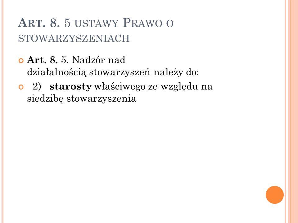A RT.8. 5 USTAWY P RAWO O STOWARZYSZENIACH Art. 8.