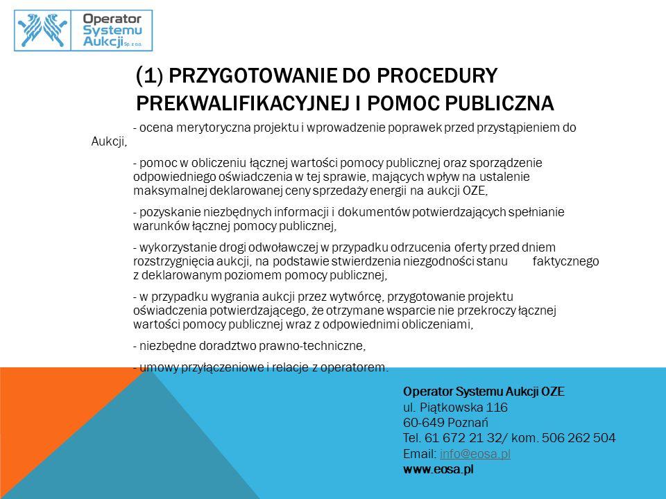 ( 1) PRZYGOTOWANIE DO PROCEDURY PREKWALIFIKACYJNEJ I POMOC PUBLICZNA - ocena merytoryczna projektu i wprowadzenie poprawek przed przystąpieniem do Auk
