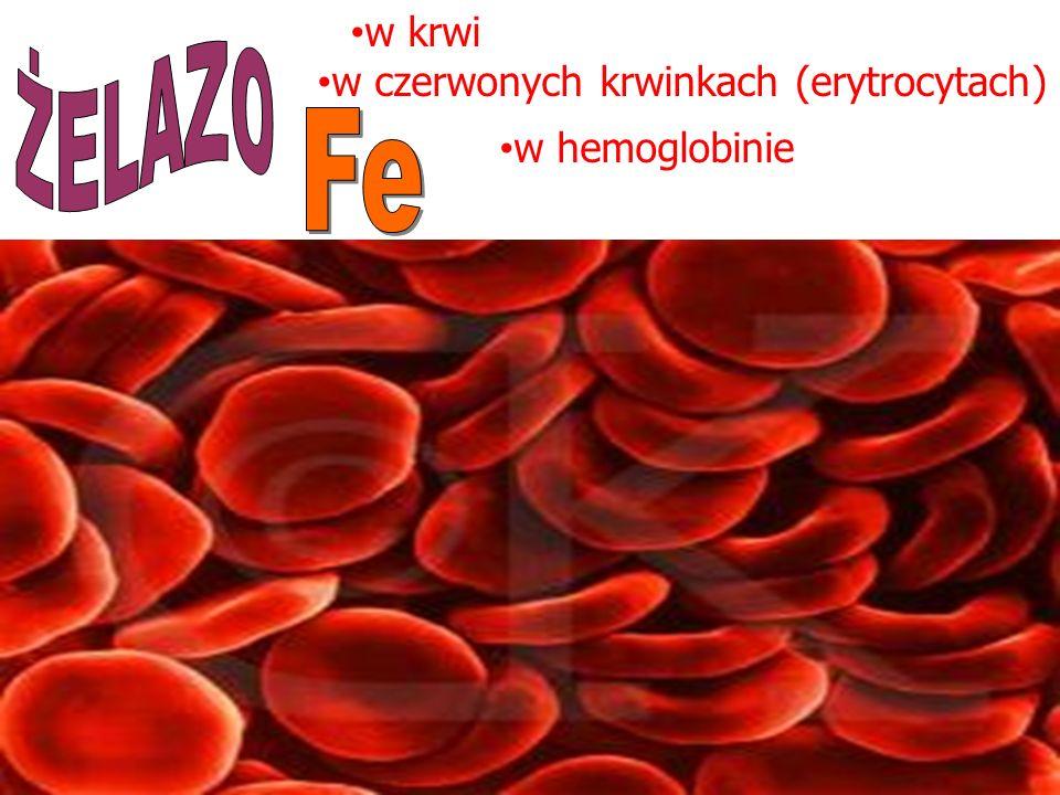 w krwi w hemoglobinie w czerwonych krwinkach (erytrocytach)