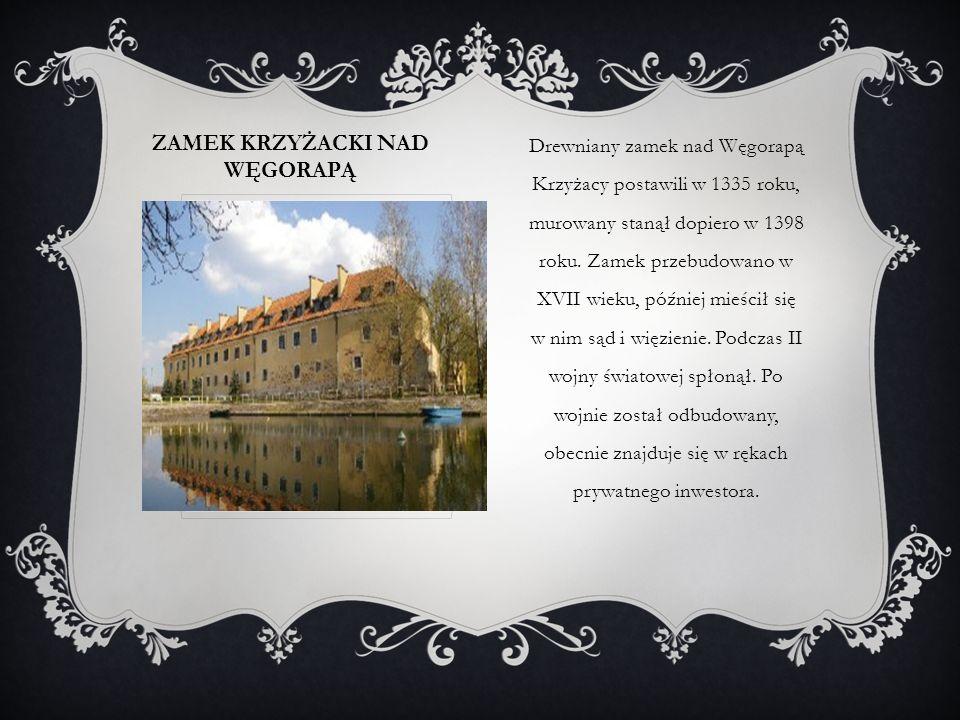 ZAMEK KRZYŻACKI NAD WĘGORAPĄ Drewniany zamek nad Węgorapą Krzyżacy postawili w 1335 roku, murowany stanął dopiero w 1398 roku. Zamek przebudowano w XV
