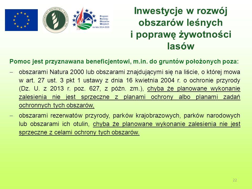 22 Pomoc jest przyznawana beneficjentowi, m.in.