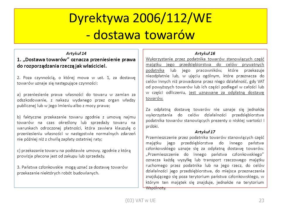 Dyrektywa 2006/112/WE - dostawa towarów Artykuł 14 1.