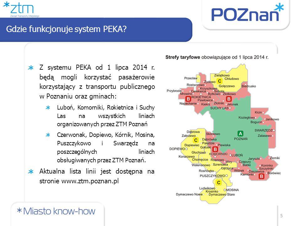 5 Z systemu PEKA od 1 lipca 2014 r. będą mogli korzystać pasażerowie korzystający z transportu publicznego w Poznaniu oraz gminach: Luboń, Komorniki,