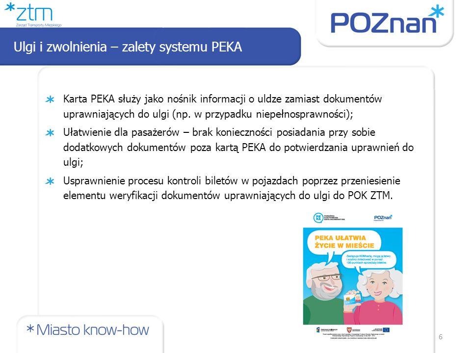 Karta PEKA służy jako nośnik informacji o uldze zamiast dokumentów uprawniających do ulgi (np. w przypadku niepełnosprawności); Ułatwienie dla pasażer