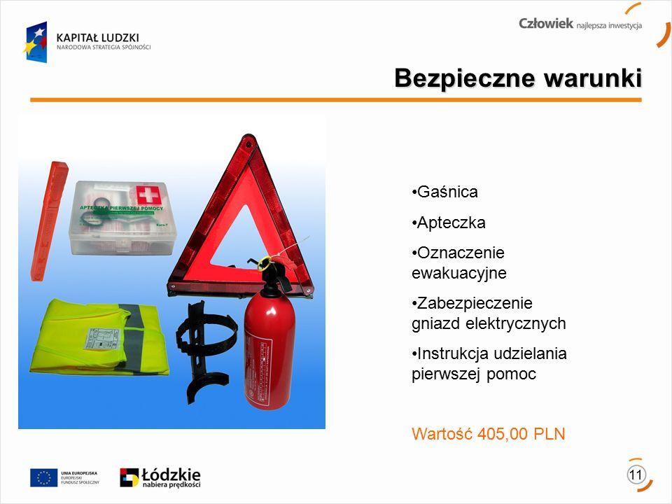 11 Bezpieczne warunki Gaśnica Apteczka Oznaczenie ewakuacyjne Zabezpieczenie gniazd elektrycznych Instrukcja udzielania pierwszej pomoc Wartość 405,00 PLN