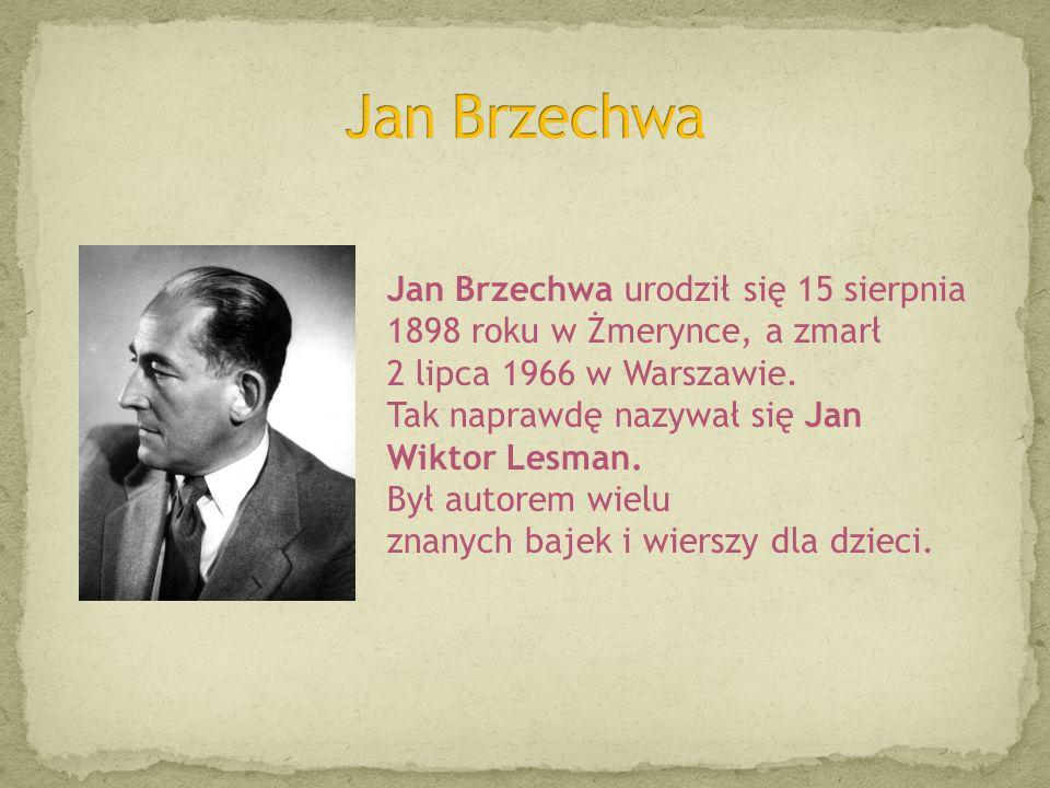 Jan Brzechwa urodził się 15 sierpnia 1898 roku w Żmerynce, a zmarł 2 lipca 1966 w Warszawie.