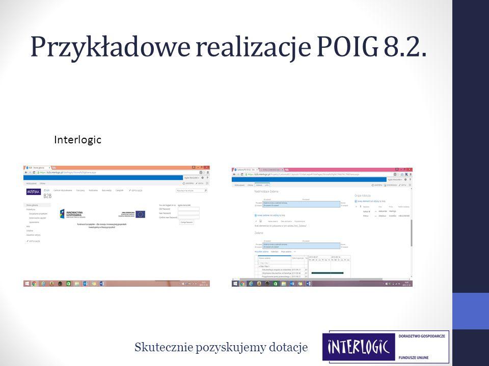Przykładowe realizacje POIG 8.2. Skutecznie pozyskujemy dotacje Interlogic