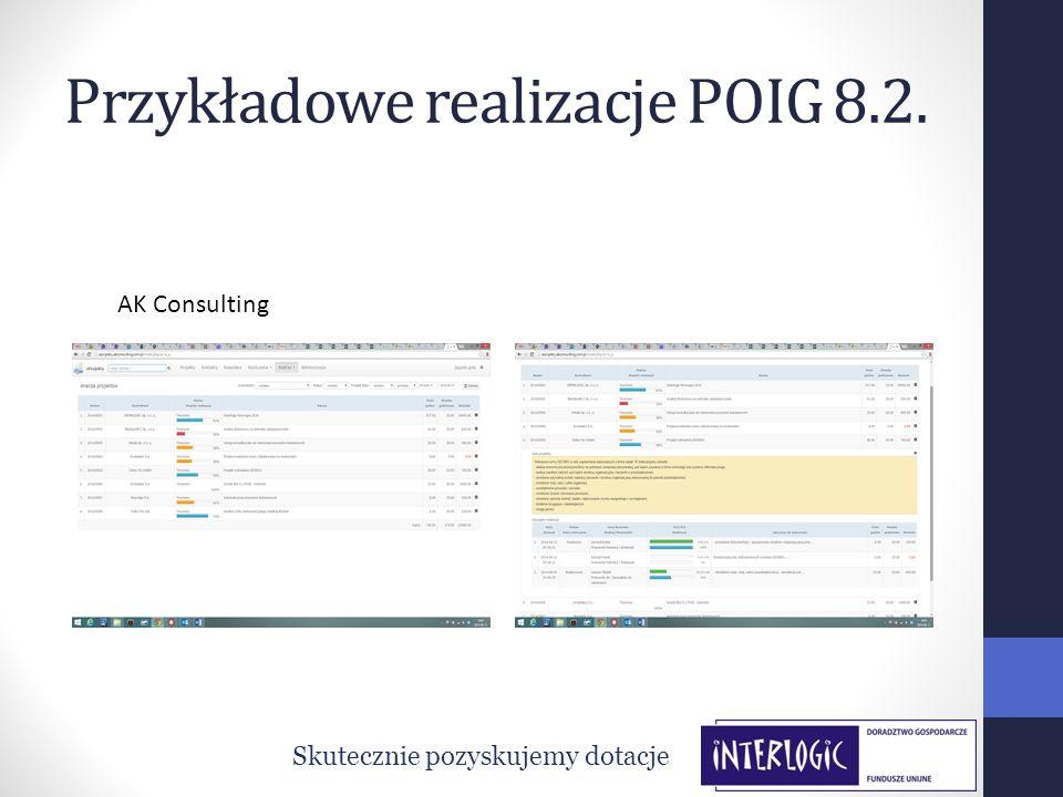 Przykładowe realizacje POIG 8.2. Skutecznie pozyskujemy dotacje AK Consulting