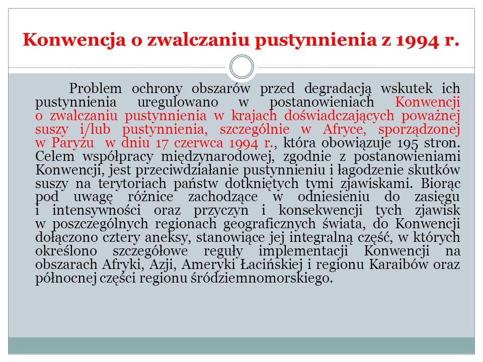 Konwencja o zwalczaniu pustynnienia z 1994 r. Problem ochrony obszarów przed degradacją wskutek ich pustynnienia uregulowano w postanowieniach Konwenc