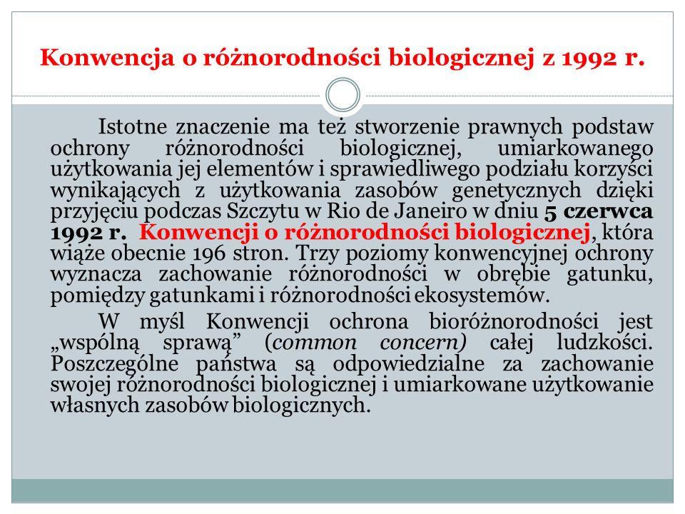 Konwencja o różnorodności biologicznej z 1992 r. Istotne znaczenie ma też stworzenie prawnych podstaw ochrony różnorodności biologicznej, umiarkowaneg