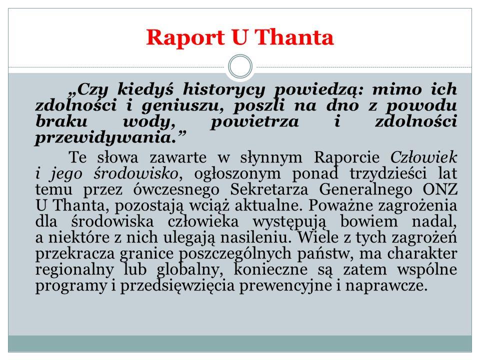 """Raport U Thanta """"Czy kiedyś historycy powiedzą: mimo ich zdolności i geniuszu, poszli na dno z powodu braku wody, powietrza i zdolności przewidywania."""