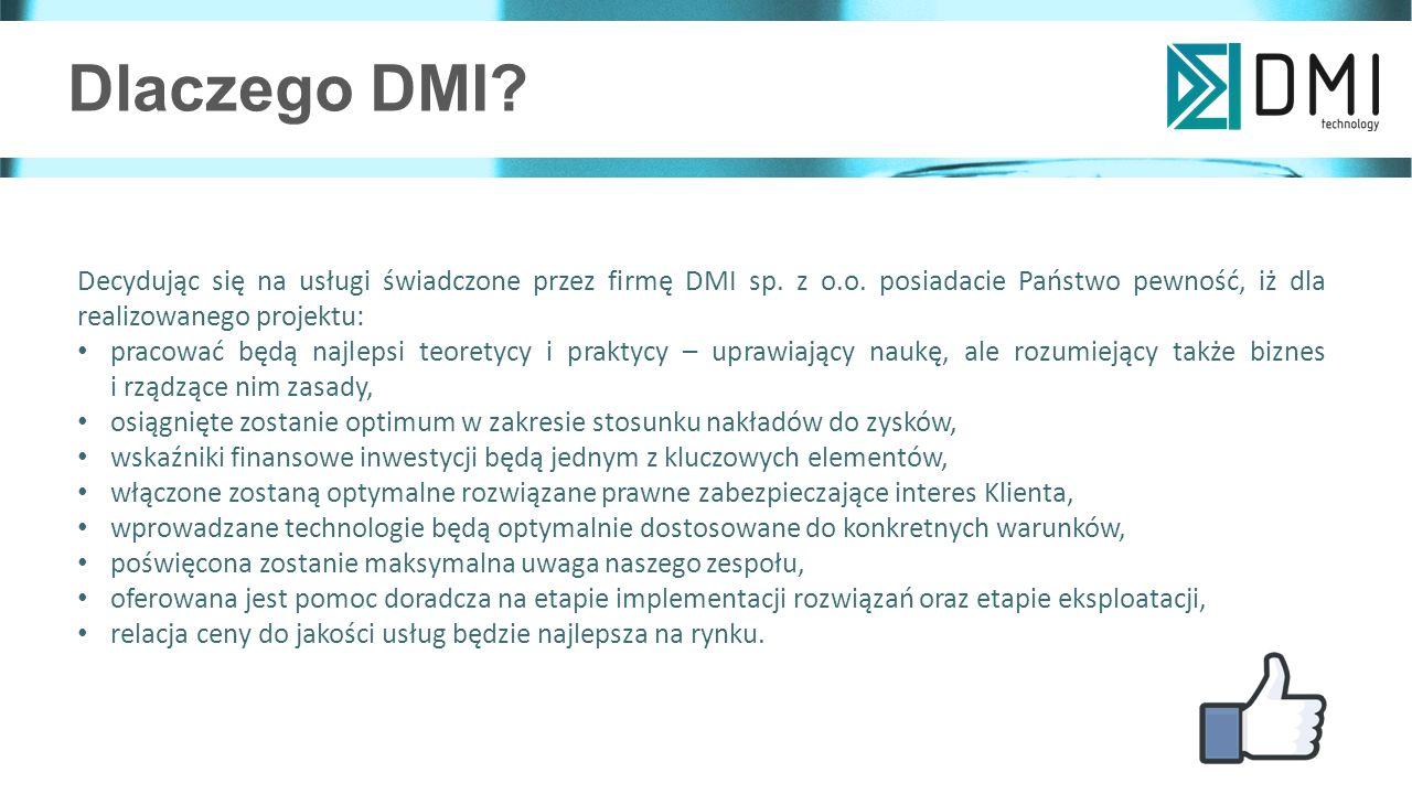 Dlaczego DMI. Decydując się na usługi świadczone przez firmę DMI sp.
