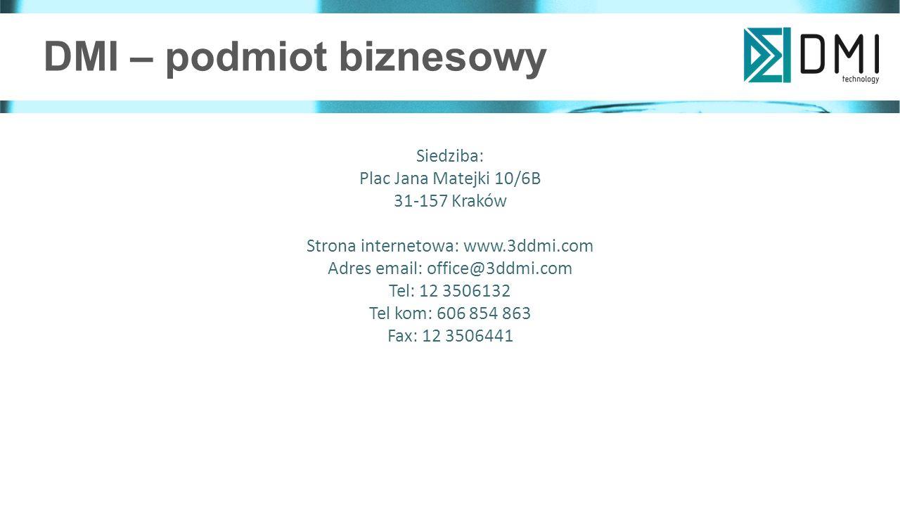 DMI – podmiot biznesowy Siedziba: Plac Jana Matejki 10/6B 31-157 Kraków Strona internetowa: www.3ddmi.com Adres email: office@3ddmi.com Tel: 12 3506132 Tel kom: 606 854 863 Fax: 12 3506441