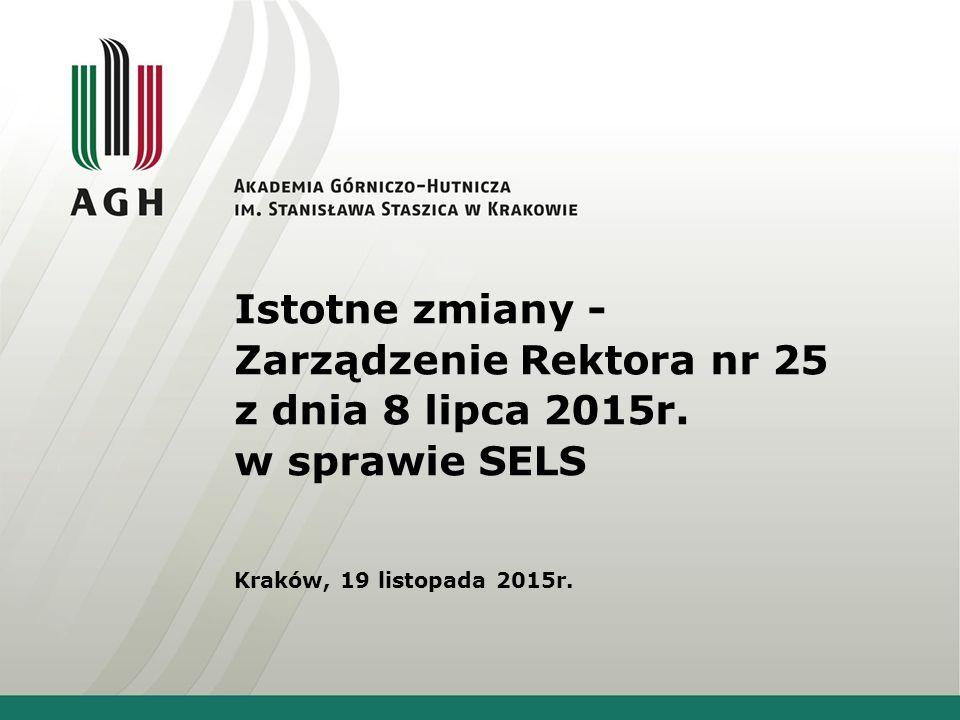 Istotne zmiany - Zarządzenie Rektora nr 25 z dnia 8 lipca 2015r.