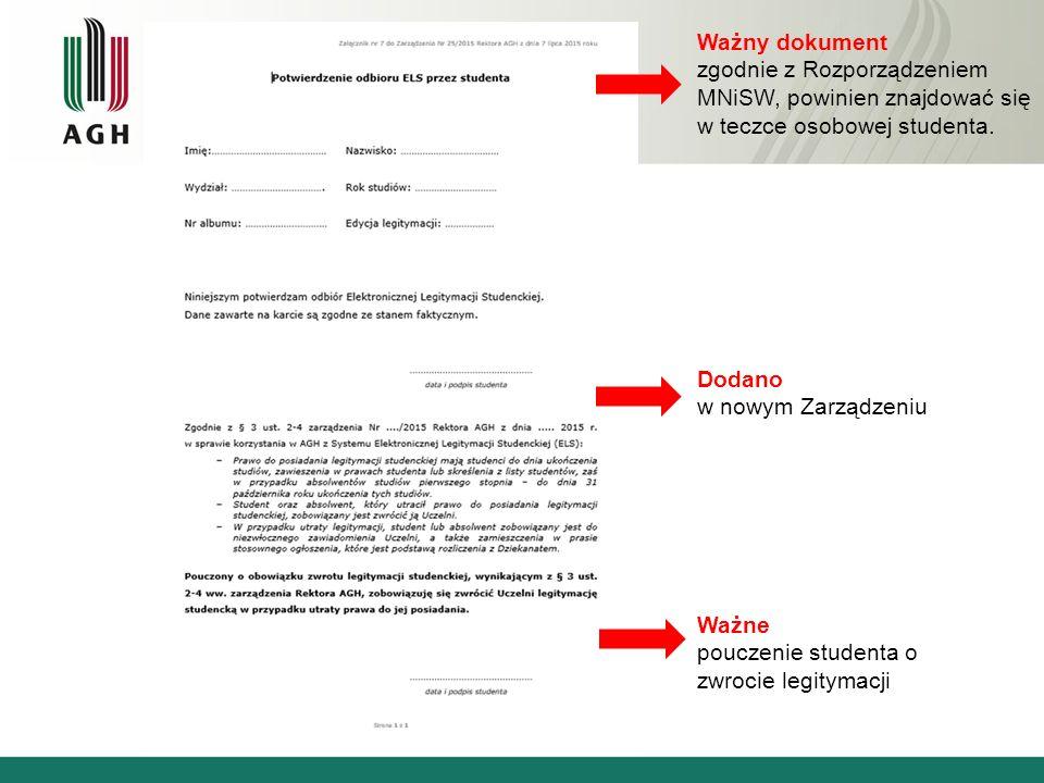 Ważny dokument zgodnie z Rozporządzeniem MNiSW, powinien znajdować się w teczce osobowej studenta.