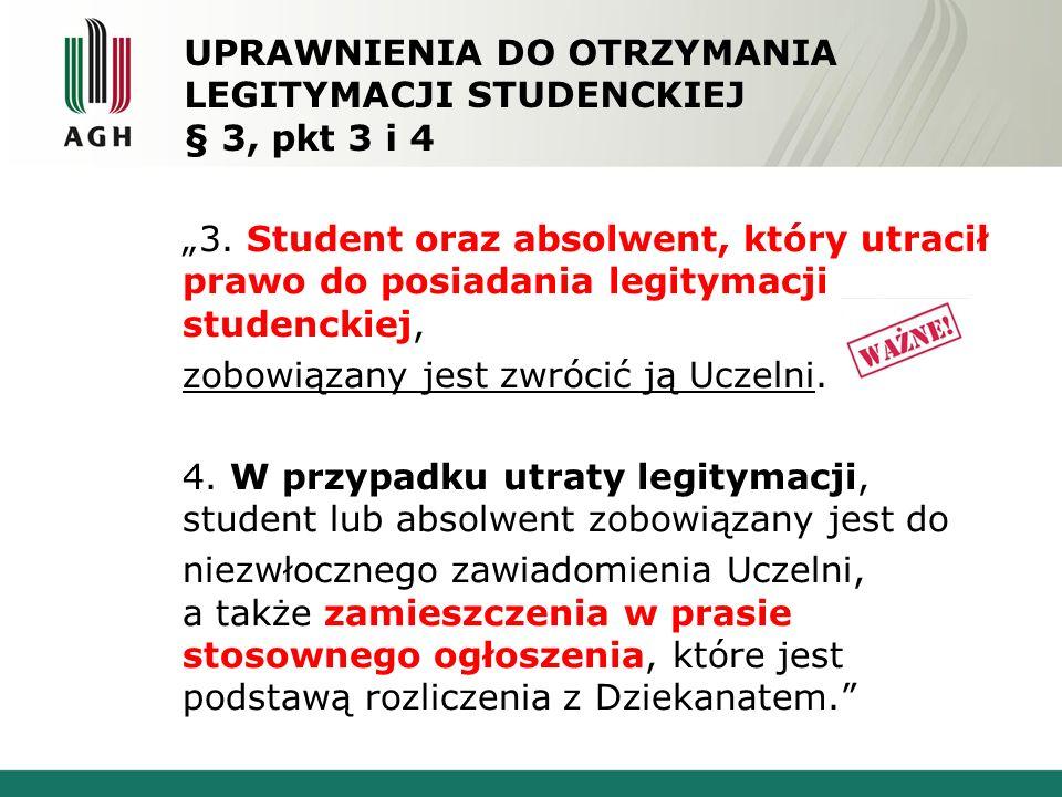 """UPRAWNIENIA DO OTRZYMANIA LEGITYMACJI STUDENCKIEJ § 3, pkt 3 i 4 """"3."""