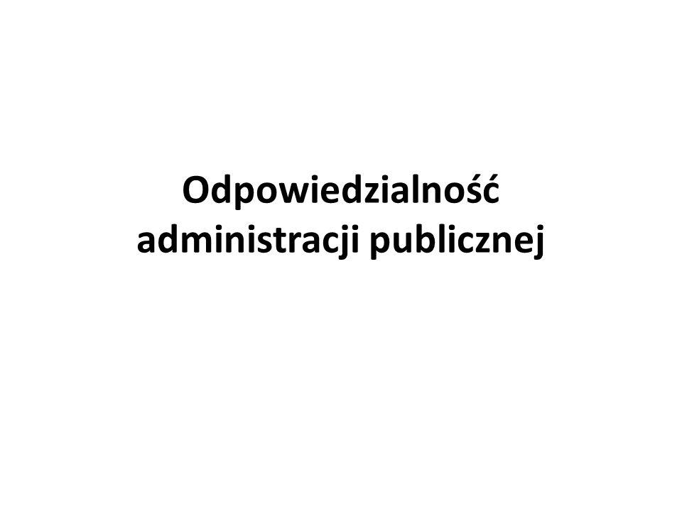 Odpowiedzialność administracji publicznej USTAWA z dnia 20 stycznia 2011 r.