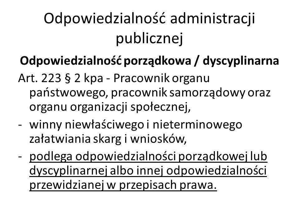 Odpowiedzialność administracji publicznej Odpowiedzialność porządkowa / dyscyplinarna Art.