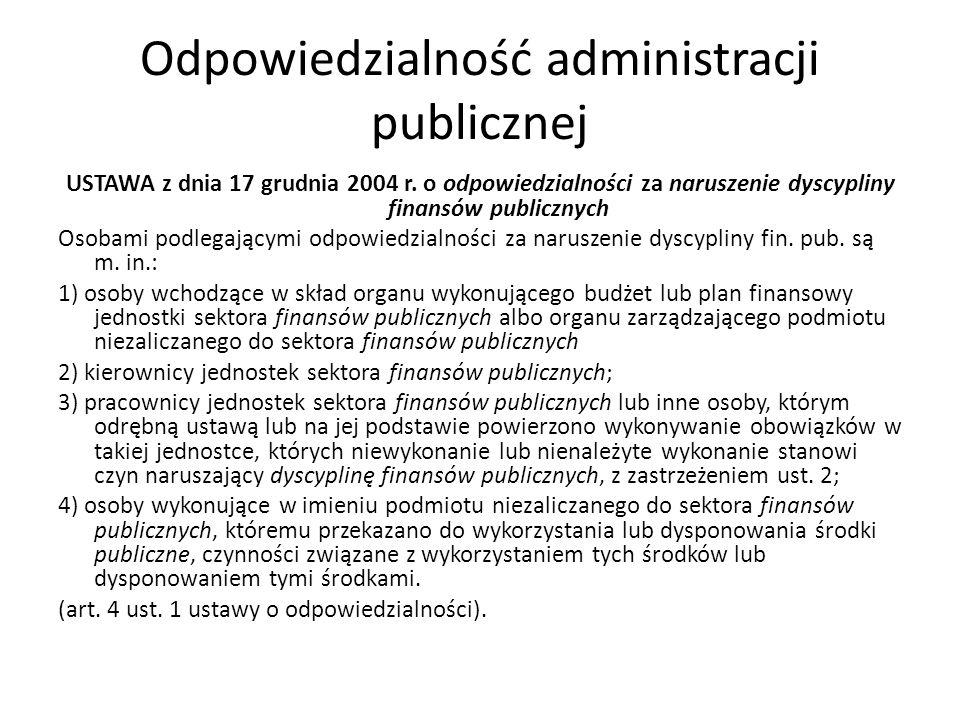 Odpowiedzialność administracji publicznej USTAWA z dnia 17 grudnia 2004 r.